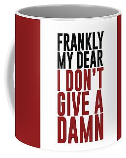 Frankly My Dear, I Don't Give A Damn Coffee Mug
