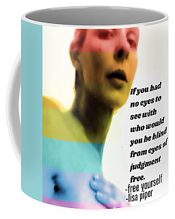 Coffee Mug featuring the mixed media Free Yourself by Lisa Piper