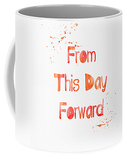 From This Day Forward Coffee Mug