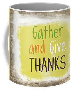 Gather And Give Thanks- Art By Linda Woods Coffee Mug