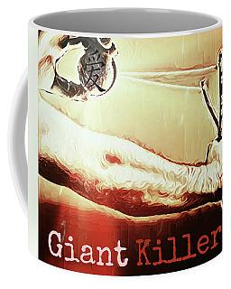 Giant Killer Coffee Mug