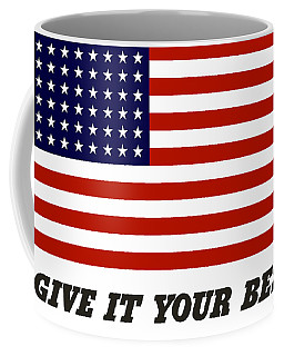 Give It Your Best American Flag Coffee Mug
