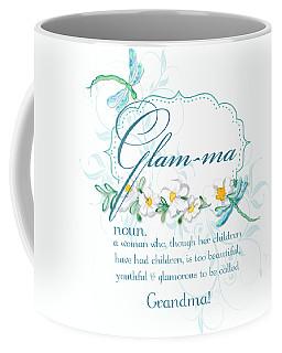 Glam-ma Grandma Grandmother For Glamorous Grannies Coffee Mug