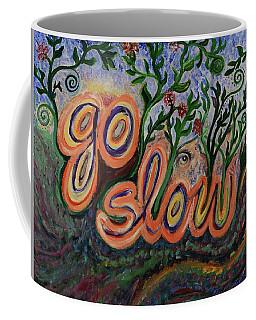 Go Slow Coffee Mug