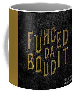 Goldblack Fuhgeddaboudit Coffee Mug