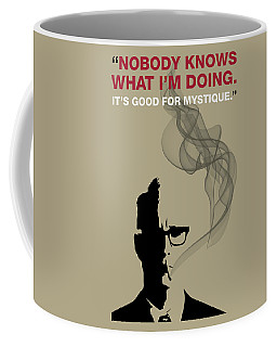 Good For Mystique - Mad Men Poster Roger Sterling Quote Coffee Mug
