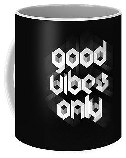 Good Vibes Only Quote Coffee Mug