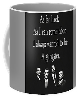 Goodfellas Quote Coffee Mug