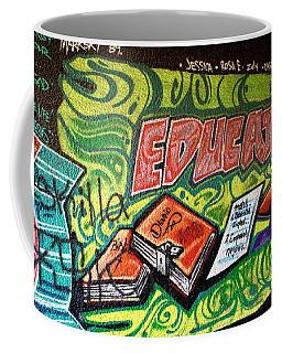 Coffee Mug featuring the photograph Graffiti Educates by Lorraine Devon Wilke