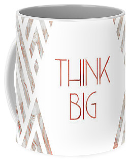 Graphic Art Think Big - Rose Gold And Marble Coffee Mug