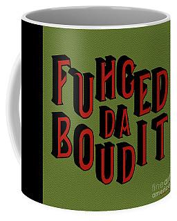 Greenred Fuhgeddaboudit Coffee Mug