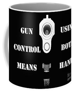 Gun Control Means Coffee Mug