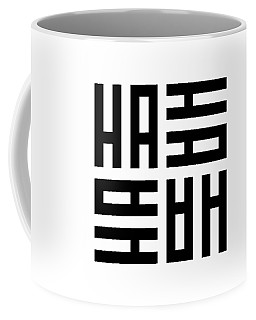 Ha Ha Ha Coffee Mug