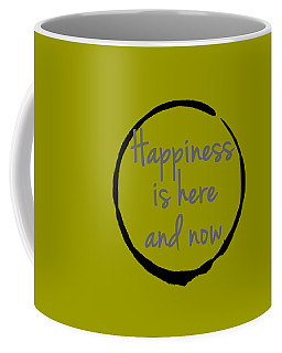 Coffee Mug featuring the digital art Happiness Is Here And Now by Julie Niemela
