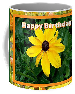 Coffee Mug featuring the photograph Happy Birthday Card by Sonya Nancy Capling-Bacle