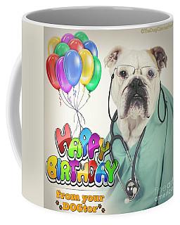 Coffee Mug featuring the digital art Happy Birthday From Your Dogtor by Kathy Tarochione