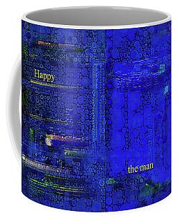 Happy The Man Coffee Mug