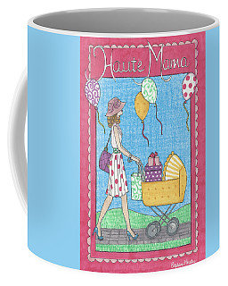 Haute Mama Coffee Mug