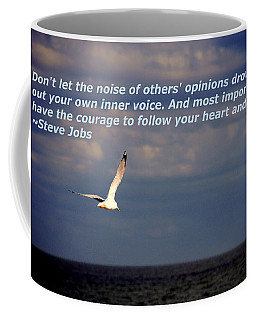 Have The Courage To Follow Your Heart Coffee Mug