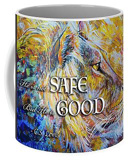 He Is Not Safe But He Is Good Coffee Mug