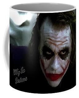 Heath Ledger Joker Why So Serious Coffee Mug