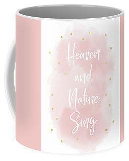 Heaven And Nature Sing Pink- Art By Linda Woods Coffee Mug