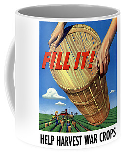 Help Harvest War Crops - Fill It Coffee Mug
