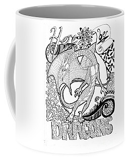 Coffee Mug featuring the drawing Here Be Dragons by Wendy Coulson