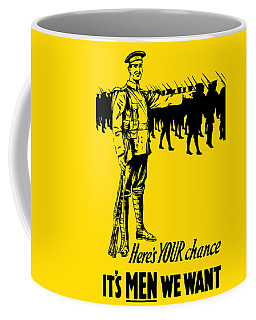 Here's Your Chance - It's Men We Want Coffee Mug
