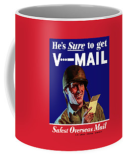 He's Sure To Get V-mail Coffee Mug
