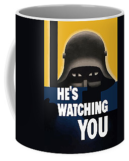 He's Watching You - Ww2 Coffee Mug