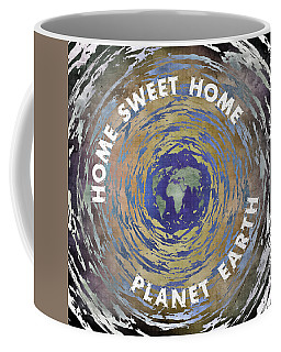 Coffee Mug featuring the digital art Home Sweet Home Planet Earth by Phil Perkins