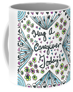 Hug A Caregiver Coffee Mug