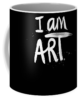 I Am Art- Painted Coffee Mug