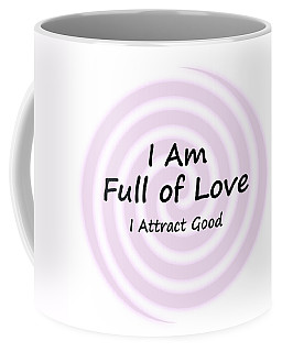 I Am Full Of Love Coffee Mug