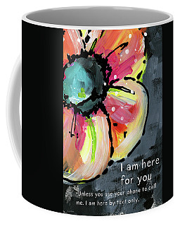 Coffee Mug featuring the mixed media I Am Here For You By Text- Art By Linda Woods by Linda Woods