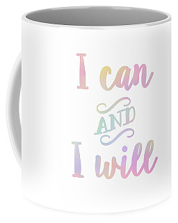 I Can And I Will  Coffee Mug