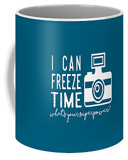 I Can Freeze Time Coffee Mug