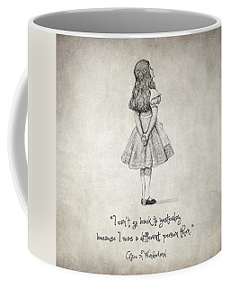 I Can't Go Back To Yesterday Quote Coffee Mug