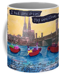 I Had Some Dreams They Were Clowns In My Coffee Coffee Mug