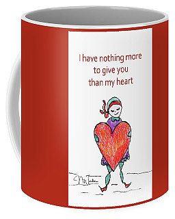 I Have Nothing More To Give You Coffee Mug