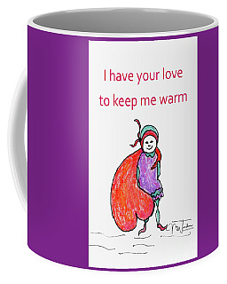 I Have Your Love To Keep Me Warm Coffee Mug
