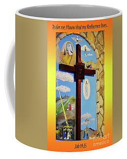 Coffee Mug featuring the photograph I Know My Redeemer Lives by Debby Pueschel