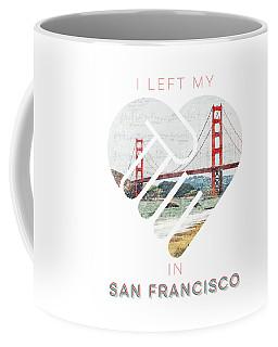 I Left My Heart In San Fransisco Coffee Mug