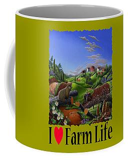 I Love Farm Life - Groundhog - Spring In Appalachia - Rural Farm Landscape Coffee Mug