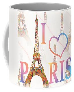 I Love Paris Mixed Media Coffee Mug by Georgeta Blanaru