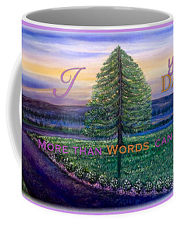 I Love You Dad More Than Words Can Ever Say Coffee Mug by Kimberlee Baxter