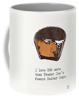 I Love You More Than Peanut Butter Cups Coffee Mug