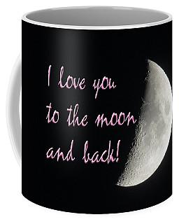 I Love You To The Moon Pink Coffee Mug