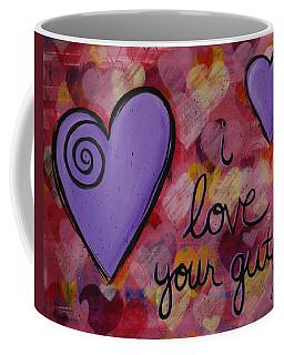 I Love Your Guts Coffee Mug